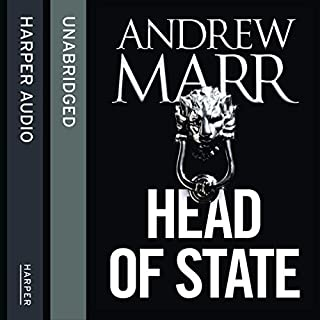 Head of State                   By:                                                                                                                                 Andrew Marr                               Narrated by:                                                                                                                                 Steven Crossley                      Length: 9 hrs and 40 mins     65 ratings     Overall 3.2