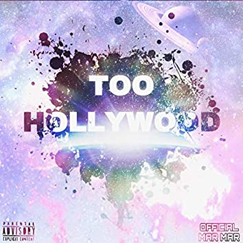 Too Hollywood