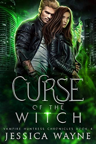 Curse of the Witch: A Paranormal Shifter Romance (Vampire Huntress Chronicles Book 4) by [Jessica Wayne]