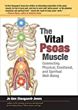 The Vital Psoas Muscle: Connecting Physical, Emotional,...