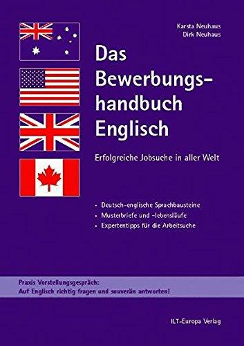 Das Bewerbungshandbuch Englisch. Erfolgreiche Jobsuche in aller Welt. Deutsch-englische Sprachbausteine, Musterbriefe u. -lebensläufe, Expertentipps