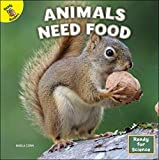 Rourke Educational Media   Ready for Science: Animals Need Food   16pgs (English Edition)