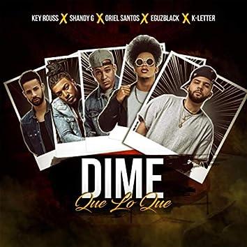 Dime Que Lo Que (feat. Eguzblack, Oriel Santos, Keyrouss & Shandy G)