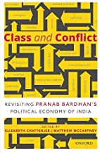 Class and Conflict: Revisiting Pranab Bardhan's Political Economy of India