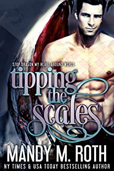 Tipping the Scales: Stop Dragon My Heart Around World by [Mandy M. Roth]