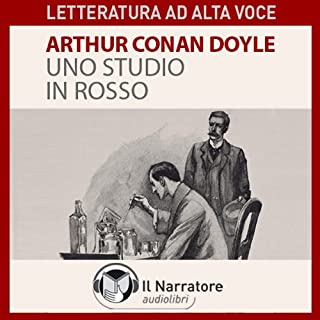 Uno studio in rosso                   By:                                                                                                                                 Arthur Conan Doyle                               Narrated by:                                                                                                                                 Moro Silo                      Length: 4 hrs and 41 mins     5 ratings     Overall 5.0
