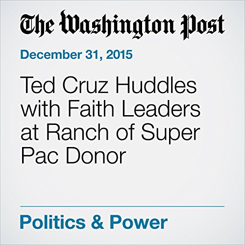 Ted Cruz Huddles with Faith Leaders at Ranch of Super Pac Donor cover art