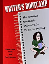 Writer's Bootcamp - A Practice Workbook With a Path to Better Writing: A Workbook For Everyone Who Loves to Write (Writier's Bootcamp) (Volume 1)
