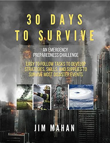 30 Days to Survive - An Emergency Preparedness Challenge (English Edition)