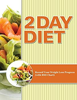 Paperback 2 Day Diet: Track Your Weight Loss Progress (with Calorie Counting Chart) Book