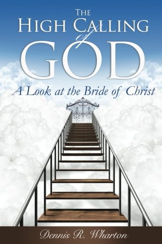 The High Calling of God: A Look at The Bride of Christ