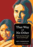 That Way and No Other: Following God through Storm and Drought (Plough Spiritual Guides: B...