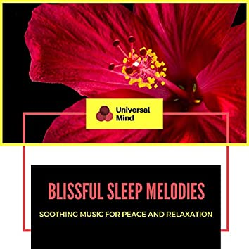 Blissful Sleep Melodies - Soothing Music For Peace And Relaxation
