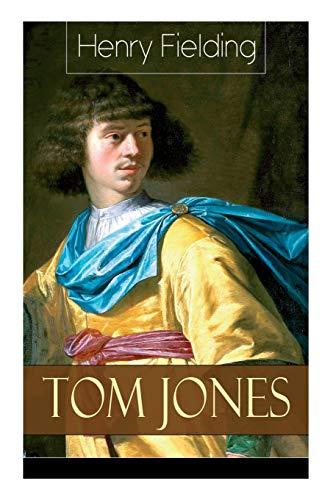 Tom Jones: Deutsche Ausgabe: Teil 1 bis 6 - Klassiker der Weltliteratur (Die Geschichte eines Findelkindes)