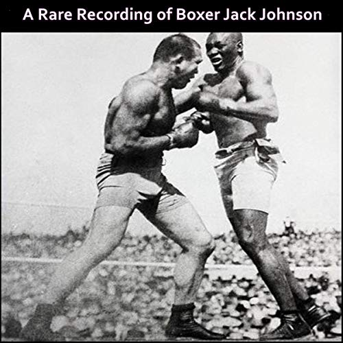 A Rare Recording of Boxer Jack Johnson audiobook cover art
