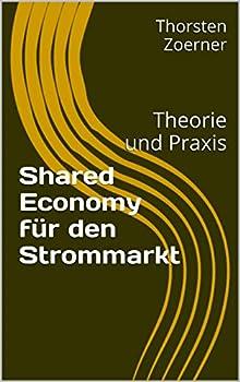 Shared Economy für den Strommarkt  Theorie und Praxis  German Edition