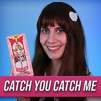 Catch you Catch me