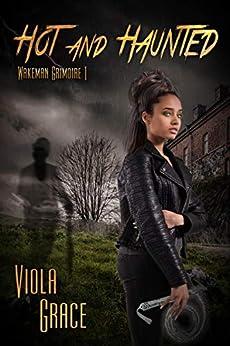 Hot And Haunted (Wakeman Grimoire Book 1) (English Edition) van [Viola Grace]