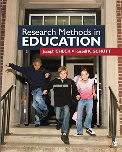 Compare Textbook Prices for Research Methods in Education First Edition ISBN 9781412940092 by Check, Joseph W.,Schutt, Russell K.
