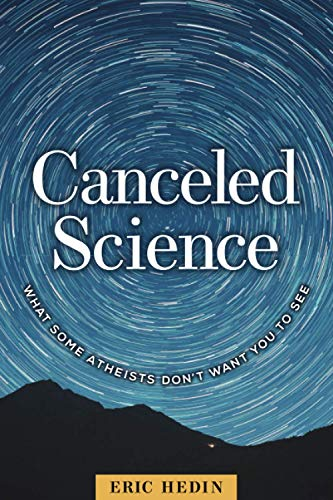 Compare Textbook Prices for Canceled Science: What Some Atheists Don't Want You to See  ISBN 9781637120002 by Hedin, Eric