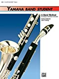 Yamaha Band Student, Book 1: E-Flat Alto Clarinet (Yamaha Band Method) by Sandy Feldstein (1988-08-01)