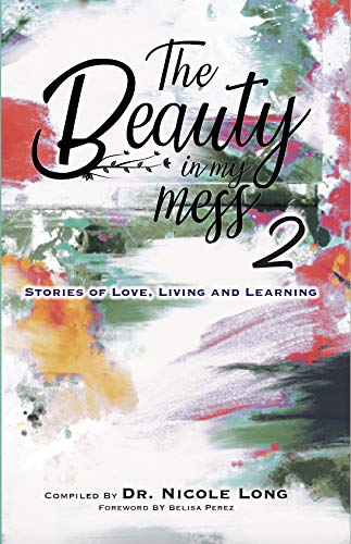 The Beauty In My Mess Vol 2: Stories of Love, Learning and Living (English Edition)