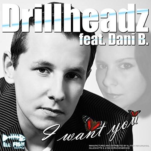 Drillheadz, Dani B.