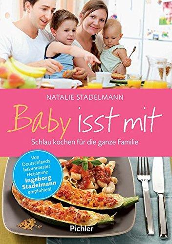 Baby isst mit: Schlau kochen für die ganze Familie: Schlau kochen fr die ganze Familie