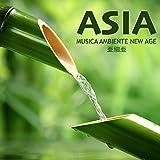 Asia - Musica Ambiente New Age & Musicas del Lejano Oriente de Relajacion y Meditacion