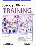 Strategic Planning Training (ASTD Trainer's Workshop) by Jeffrey Russell (2006-01-10)