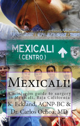 Mexicali: a mini-gem guide to surgery in Mexicali, Baja California (Hidden Gem) (English Edition)