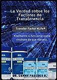 La Verdad sobre los factores de transferencia (Transfer Factor 4Life): Realmente sí funcionan... pero entérate de que manera