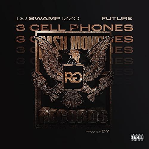 3 Cell Phones [feat. Future] [Explicit]