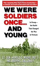 We Were Soldiers Once...and Young by Moore, Harold G.. (Presidio Press,2004) [Mass Market Paperback]