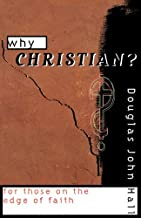 Why Christian?: For Those on the Edge of Faith