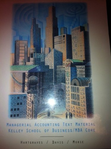 Managerial Accounting Text Material  Kelley School of Business MBA Core