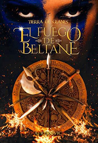 Tierra de Clanes: El Fuego de Beltane: Fantasía Épica y Mitología Celta