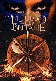 Tierra de Clanes: El Fuego de Beltane par A. R. Rovic