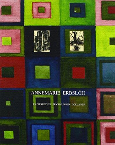 Annemarie Erbslöh: Radierungen, Zeichnungen, Collagen 1943-1952