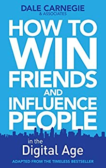 How to Win Friends and Influence People in the Digital Age by [Dale Carnegie Training]
