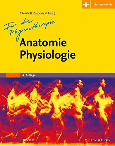 Anatomie Physiologie für die Physiotherapie: Lehrbuch für Physiotherapeuten, Masseure/medizinische Bademeister und Sportwissenschaftler