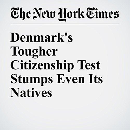 Denmark's Tougher Citizenship Test Stumps Even Its Natives audiobook cover art
