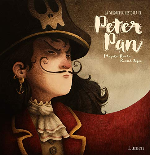 La verdadera historia de Peter Pan (Lumen ilustrados)