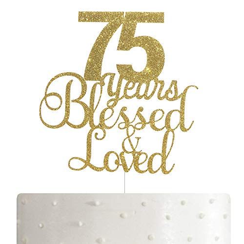 75 Years Blessed & Loved Cake Topper