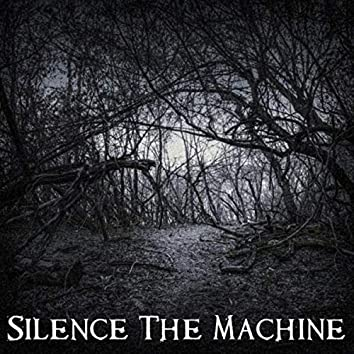 Silence the Machine