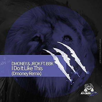 I Do It Like This (Dmoney Remix)