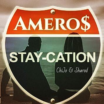 Staycation (feat. ChiJo & Sharod)