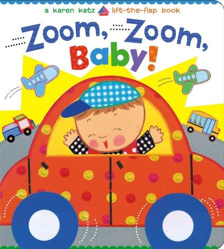 Zoom, Zoom, Baby!: A Karen Katz Lift-the-Flap Book (Karen Katz Lift-The-Flap...