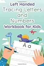 Left Handed Tracing Letters and Numbers Workbook for Kids: Dinosaur Tracing Book for Preschool, Toddlers, Kindergarten kids ages 3-5