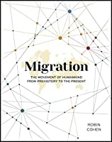 Migration: The Movement of Humankind from Prehistory to the Present